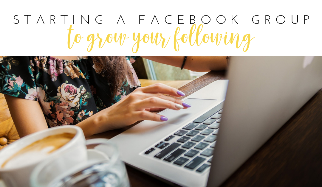 Starting a Facebook Group to Grow Your Following