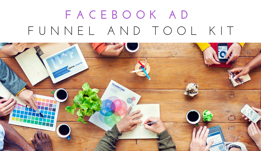 My Facebook Ad Funnel and Toolkit! And Why it Works!