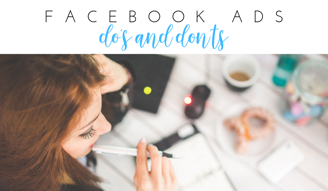 Facebook Ads: The Do's and The Don'ts