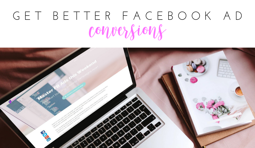 5 Ways to Get Better Facebook Ad Conversions