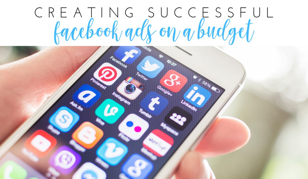 Creating Successful Facebook Ads on a Budget